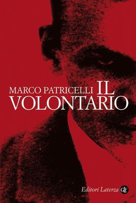 Marco Patricelli - Il volontario (2010)