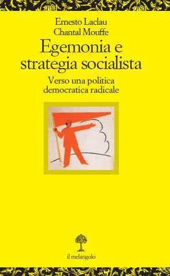 Ernesto Laclau, Chantal Mouffe - Egemonia e strategia socialista. Verso una politica democratica ...
