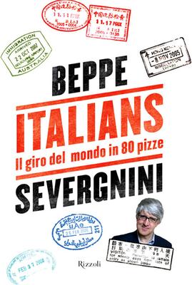 Beppe Severgnini - Italians. Il giro del mondo in 80 pizze (2011)