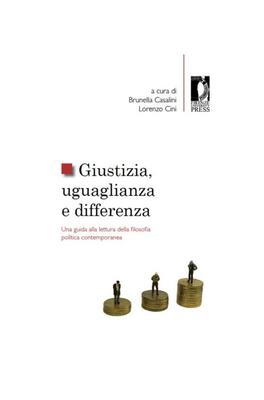 B. Casalini, L. Cini - Giustizia, uguaglianza e differenza. Una guida alla lettura della filosofi...