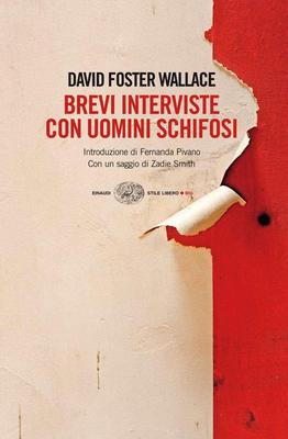 David Foster Wallace - Brevi interviste con uomini schifosi (2010)