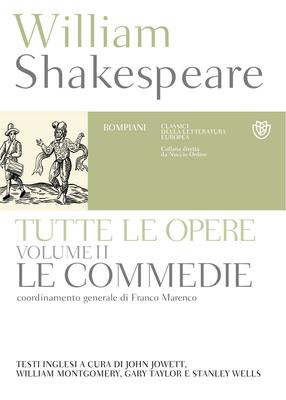 William Shakespeare - Tutte le opere. Testo inglese a fronte. Vol.2. Le commedie (2015)