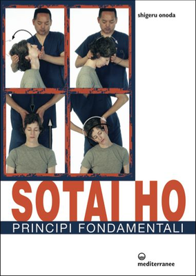 Shigeru Onoda - Sotai Ho. Principi fondamentali. L'altra medicina (2014)