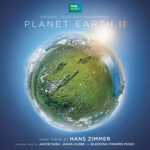 Hans Zimmer, Jacob Shea & Jasha Klebe - Planet Earth II (OST) (2016)
