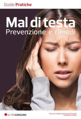 Altroconsumo Edizioni - Mal di testa. Prevenzione e rimedi (2018)