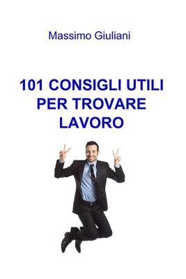 Giuliani Massimo - 101 сonsigli utili per trovare lavoro (2014)