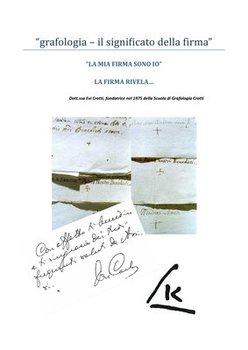 Evi Crotti - Grafologia - il significato della firma. La mia firma sono io. La firma rivela...(2013)