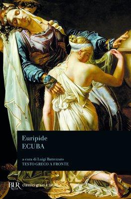 Euripide - Ecuba. Testo greco a fronte. A cura di L. Battezzato (2013)