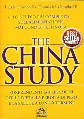 T. Colin Campbell, Thomas M. Campbell II - The China Study. Lo studio più completo sull'alimentaz...