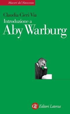 Claudia Cieri Via - Introduzione a Aby Warburg (2014)