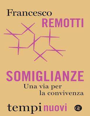 Francesco Remotti - Somiglianze. Una via per la convivenza (2019)