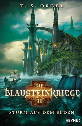 [Fantasy] T.S. Orgel - Die Blausteinkriege 2 - Sturm aus dem Süden