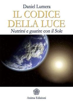 Daniel Lumera - Il codice della luce. Nutrirsi e guarire con il sole (2011)