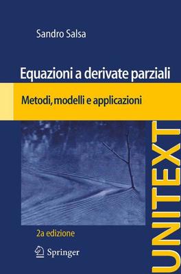 Sandro Salsa - Equazioni a derivate parziali. Metodi, modelli e applicazioni. 2 edizione (2010)