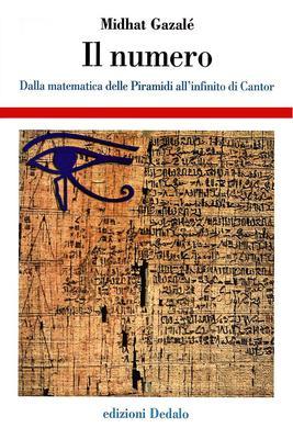 Midhat Gazalè - Il numero. Dalla matematica delle piramidi all'infinito di Cantor (2001)