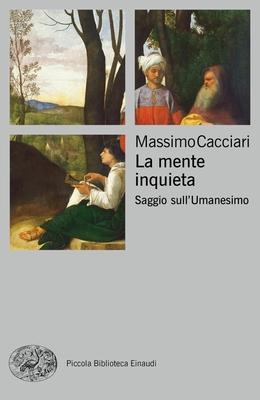 Massimo Cacciari - La mente inquieta. Saggio sull'Umanesimo (2019)