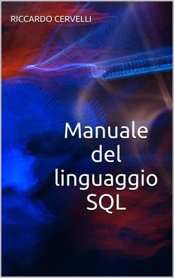 Riccardo Cervelli - Manuale del linguaggio SQL (2015)