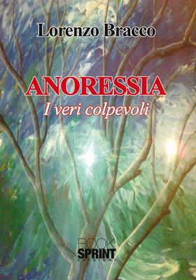 Lorenzo Bracco - Anoressia. I veri colpevoli (2014)