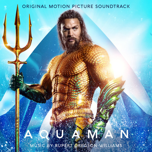 Rupert Gregson-Williams - Aquaman (Original Motion Picture Soundtrack) (2018)