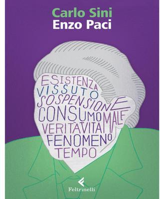 Carlo Sini - Enzo Paci. Il filosofo e la vita (2015)