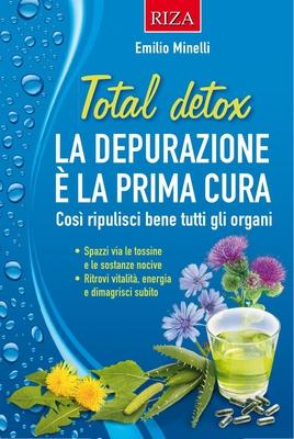 Emilio Minelli - Total detox. La depurazione è la prima cura (2014)
