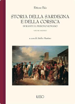 Ettore Pais - Storia della Sardegna e della Corsica durante il periodo romano. Vol.2 (1999)