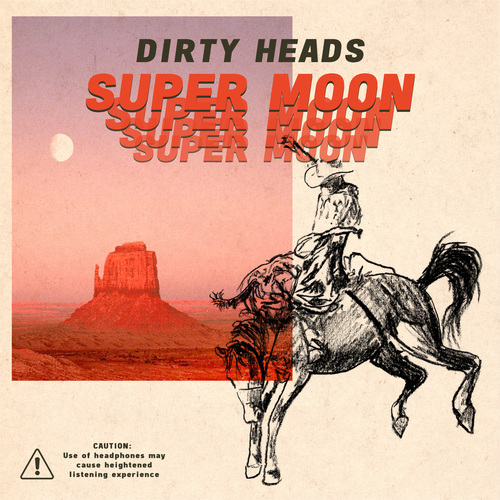 Dirty Heads - Super Moon (2019)