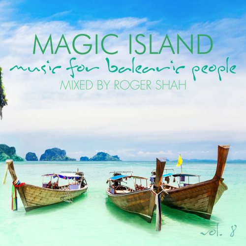 Magic Island - Music For Balearic People Vol.8 (Mixed By Roger Shah) (2017)
