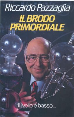 Riccardo Pazzaglia - Il brodo primordiale (2006)