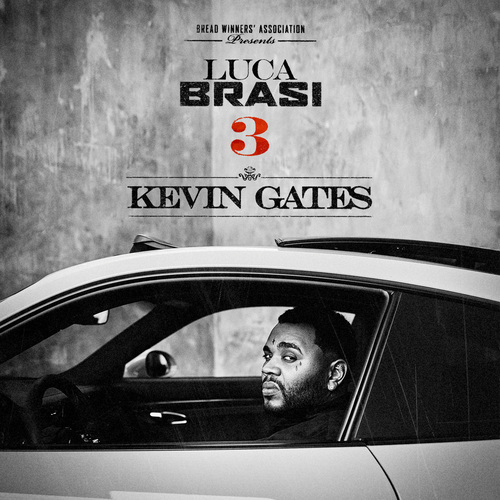 Kevin Gates - Luca Brasi 3 (2018)