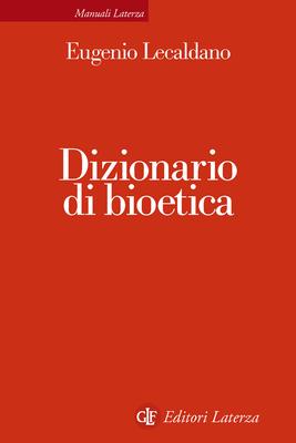 Eugenio Lecaldano - Dizionario di bioetica (2015)