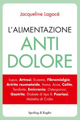 Jacqueline Lagacé - L'alimentazione antidolore (2012)