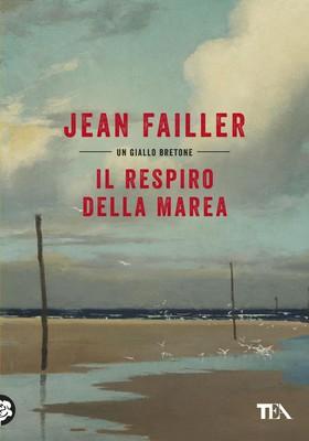 Jean Failler - Il respiro della marea. Le indagini di Mary Lester (2019)