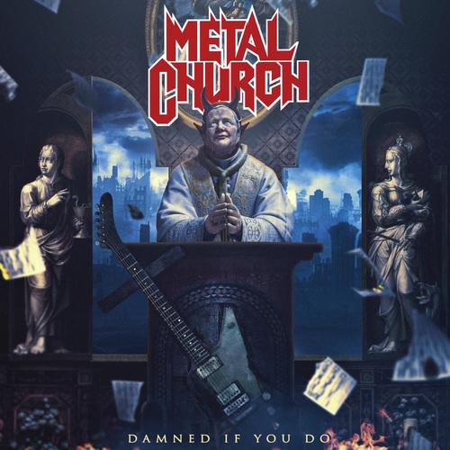 Metal Church - Damned If You Do (2018)