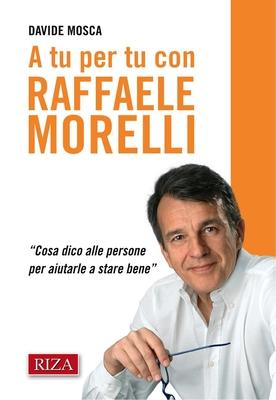 Davide Mosca - A tu per tu con Raffaele Morelli (2011)