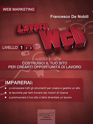Francesco De Nobili – Lavoro Web – Costruisci il tuo sito per crearti opportunità di lavoro