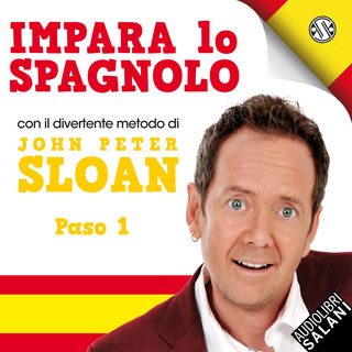 [AUDIOBOOK] John Peter Sloan - Impara Lo Spagnolo Con John Peter Sloan. Paso 1 (2019) .mp3 - 64 kbps