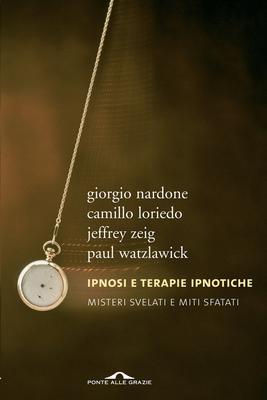 AA.VV. - Ipnosi e terapie ipnotiche. Misteri svelati e miti sfatati (2013)