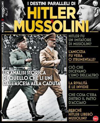 BBC History Speciale - I Destini Paralleli di Hitler e Mussolini - Dicembre 2017 - Gennaio 2018