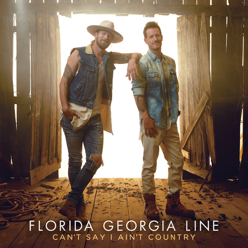 Florida Georgia Line - Can't Say I Ain't Country (2019)