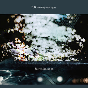 TK from 凛として時雨 / Ling tosite sigure - Secret Sensation (EP) (2016)