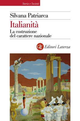 Silvana Patriarca - Italianità. La costruzione del carattere nazionale (2011)