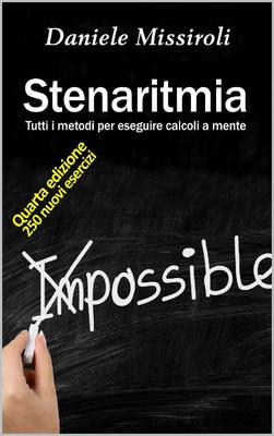 Daniele Missiroli - Stenaritmia B&W. Tutti i metodi per eseguire calcoli a mente (2020)