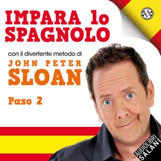 [AUDIOBOOK] John Peter Sloan - Impara Lo Spagnolo Con John Peter Sloan. Paso 2 (2019) .mp3 - 64 kbps