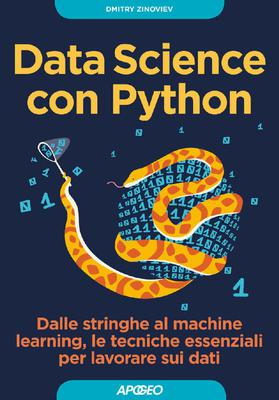 Dmitry Zinoviev - Data Science con Python. Dalle stringhe al machine learning, le tecniche essenz...