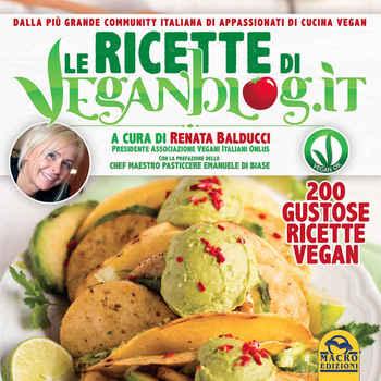 Renata Balducci - Le ricette di Veganblog.it. 200 gustose ricette vegan
