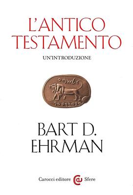 Bart D. Ehrman - L'Antico Testamento. Un'introduzione (2018)