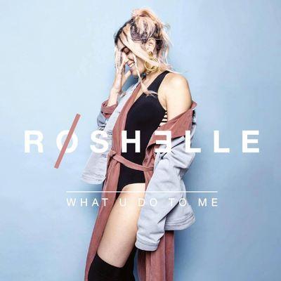 Roshelle - What U Do to Me (2016).Mp3 - 320Kbps