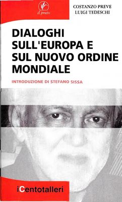 Costanzo Preve, Luigi Tedeschi  - Dialoghi sull'Europa e sul nuovo ordine mondiale (2016)