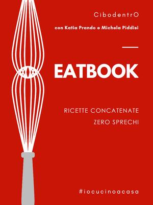 Michela Piddisi - Eatbook. Ricette concatenate Zero sprechi (2020)